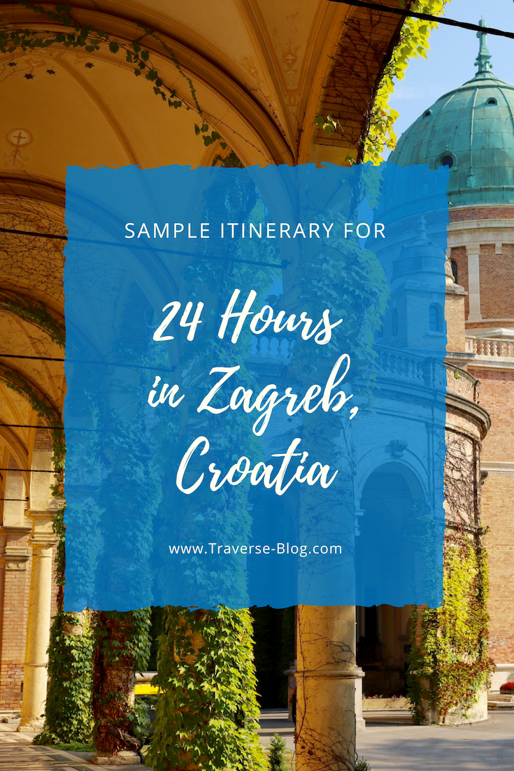 Comprehensive Guide To Exploring Zagreb Croatia In 24 Hours Traverse